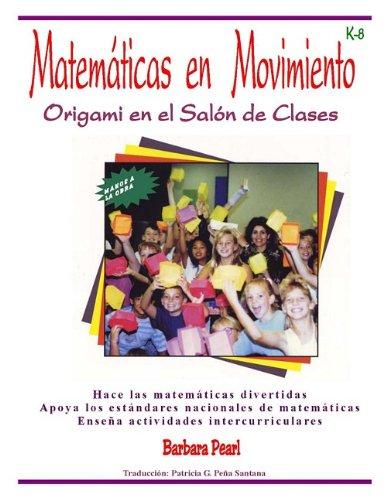 Download Matematicas en Movimiento: Origami en el Salon de Clases (Spanish Edition) pdf