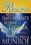 La Persona Mas Importante Sobre la Tierra, Myles Munroe, 0883689987