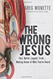 The Wrong Jesus, Gregory Monette, 1612914993