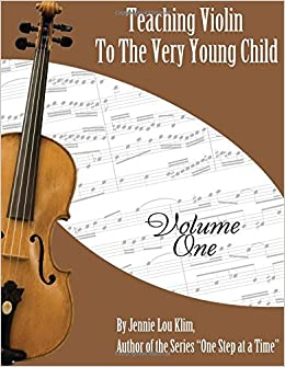 Teaching Violin to the Very Young Child: Volume One: 1