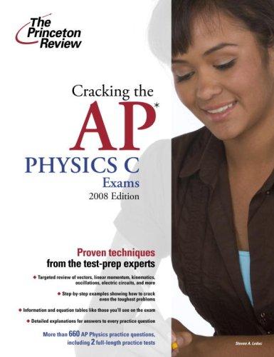 Cracking the AP Physics C Exam, 2008 Edition (College Test Preparation)