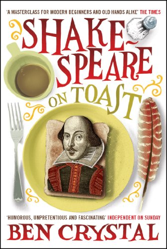 Elizabethan Crystal - Shakespeare on Toast: Getting a Taste for the Bard