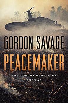 Peacemaker: The Corona Rebellion 2564 AD by [Savage, Gordon]