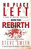 Rebirth: Book TWO in the No Place Left saga (Volume 2)