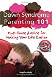Down Syndrome Parenting 101, Natalie Hale, 160613020X