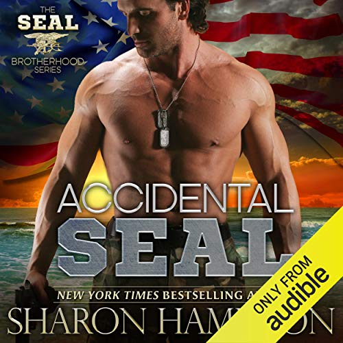 Accidental SEAL: SEAL Brotherhood, Book 1 (The Fast And The Furious Opening Scene)