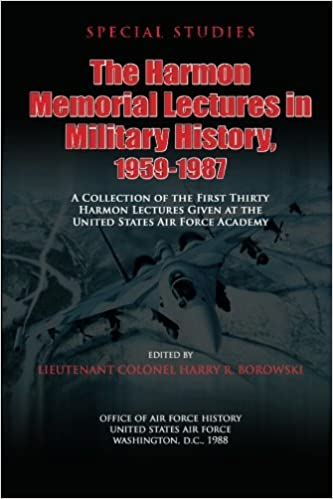 The Harmon Memorial Lectures in Military History, 1959-1987 ...