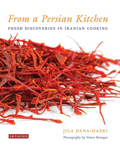 From a Persian Kitchen: Fresh Discoveries in Iranian Cooking (Best Food In Iran)
