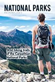 National Parks: Wild hiking trails of the Carpathian National Parks (Hiking Guide, National Parks, Trail, Mountains)