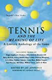 Front cover for the book Tennis and the Meaning of Life: A Literary Anthology of the Game by Jay Jennings