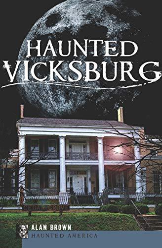 Haunted Vicksburg (Haunted America) ()