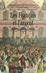 Les Français et l'argent : Entre fantasmes et réalités par Aglan