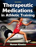 Therapeutic Medications in Athletic Training - 2nd Edition, Human Kinetics, 0736068775