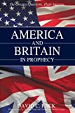 America and Britain in Prophecy, David C. Pack, 1440147914