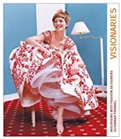Visionaries: Interviews with Fashion Designers (Victoria and Albert Museum Studies)