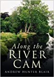 img - for Along the River Cam by Andrew Hunter Blair (2007-02-22) book / textbook / text book
