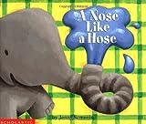 A Nose Like a Hose, Jenny Samuels, 0439373034
