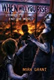 """""""When Will You Rise - Stories to End the World"""" av Mira Grant"""