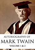 Front cover for the book Autobiography of Mark Twain, Volume 1 by Mark Twain