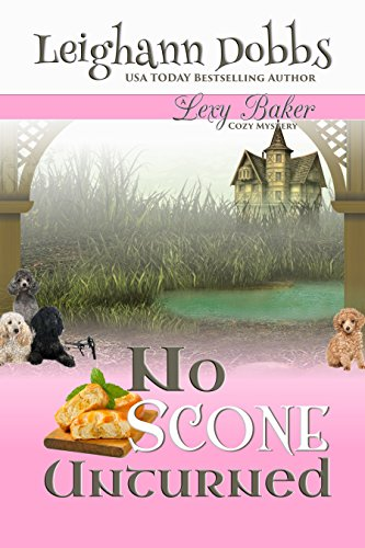 No Scone Unturned (Lexy Baker Cozy Mystery Series Book 12)