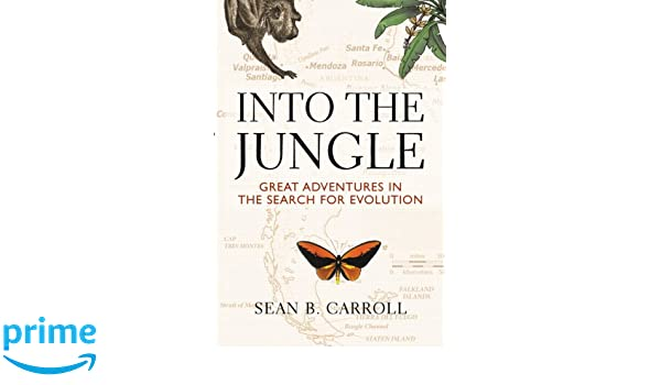 Into the jungle great adventures in the search for evolution into the jungle great adventures in the search for evolution amazon sean b carroll neil a campbell jane b reece libros en idiomas extranjeros fandeluxe Gallery