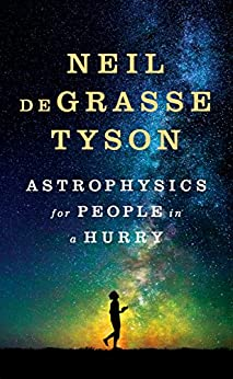 Astrophysics for People in a Hurry by [deGrasse Tyson, Neil]