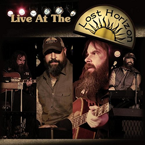 Live At the Lost Horizon [Explicit]
