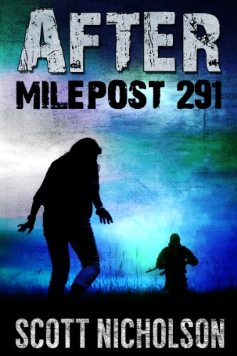 After: Milepost 291 (AFTER post-apocalyptic series, Book 3) by [Nicholson, Scott]