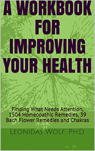 a-workbook-for-improving-your-health-finding-what-needs-attention-1504-homeopathic-remedies-39-bach-