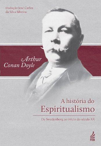 A História do Espiritualismo por [Arthur Conan Doyle]
