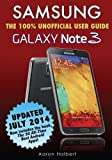 Samsung Galaxy Note 3: the 100% Unofficial User Guide, Aaron Halbert, 1494832631