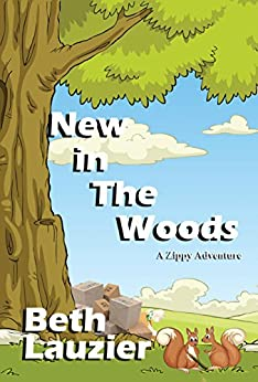 New in the Woods (A Zippy Adventure Book 3) by [Lauzier, Beth]