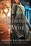 The Inquisitor's Wife( A Novel of Renaissance Spain)[INQUISITORS WIFE][Paperback]