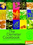 img - for The Demeter Cookbook: Recipes Based on Biodynamic Ingredients book / textbook / text book