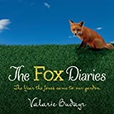The Fox Diaries: The Year the Foxes Came to our Garden