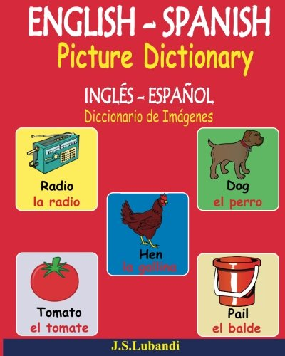 ENGLISH  SPANISH Picture Dictionary (INGLS - ESPAOL Diccionario de Imgenes) (Spanish and English Edition)