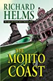 The Mojito Coast, Richard Helms, 1410463079