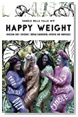 Happy Weight: Unlocking Body Confidence Through Bioindividual Nutrition and Mindfulness