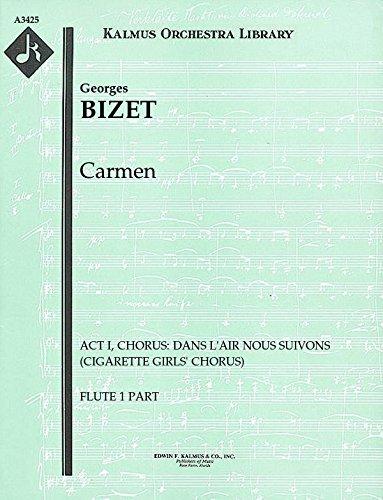 Carmen (Act I, Chorus: Dans l'air nous suivons (Cigarette girls' chorus)): Flute 1 and 2 parts (Qty 2 each) [A3425]