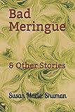 Bad Meringue: & Other Stories