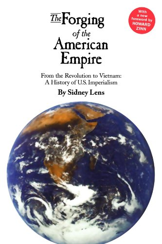 The Forging of the American Empire: From the Revolution to Vietnam: A History of Ameri (Human - Lenses Empire