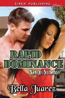 Rapid Dominance [Black Ops Brotherhood 1] (Siren Publishing Classic) by [Juarez, Bella]