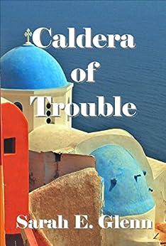 Caldera of Trouble by [Glenn, Sarah]