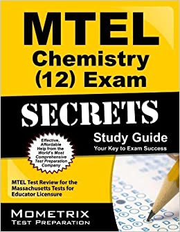 Book MTEL Chemistry (12) Exam Secrets Study Guide: MTEL Test Review for the Massachusetts Tests for Educator Licensure
