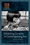 Exhibiting Cinema in Contemporary Art, Balsom, Erika, 9089644717