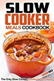 Product review for Slow Cooker Meals Cookbook: The Only Slow Cooker Cookbook You Need (Slow Cooker Recipes)