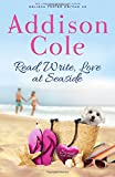 Read, Write, Love at Seaside (Sweet with Heat: Seaside Summers) (Volume 1)