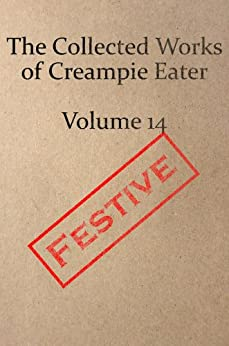 The Collected Works of Creampie Eater Volume 14 by [Eater, Creampie]