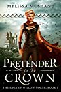 Pretender to the Crown (The Saga of Willow North Book 1)