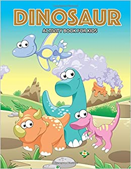 Dinosaur Activity Book For Kids: Activity Book For Boy, Girls, Kids Ages 2-4,3-5,4-8 Connect The Dots, Coloring Book, Dot To Dot PDF Descargar Gratis